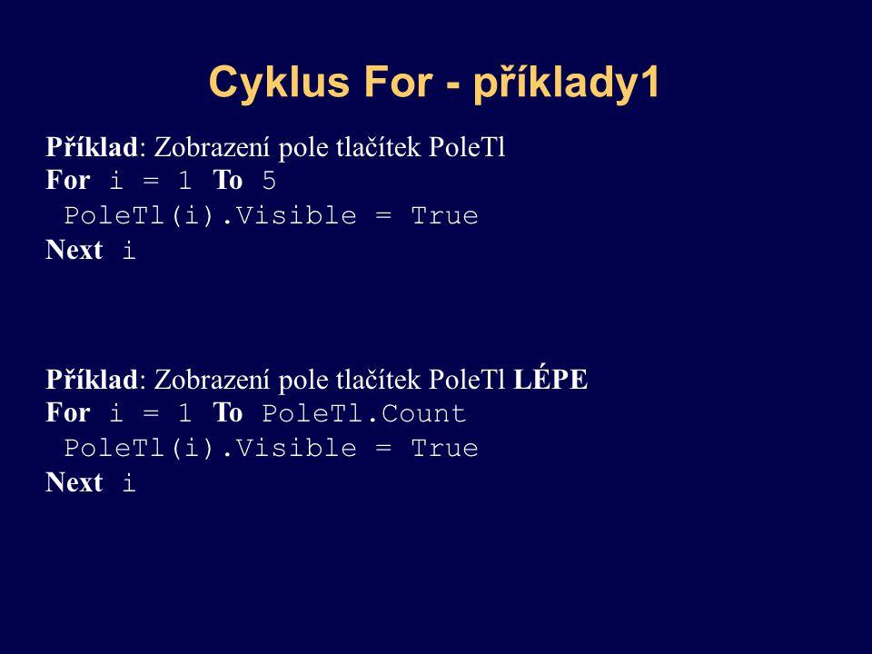 Cyklus For - příklady1 Příklad: Zobrazení pole tlačítek PoleTl