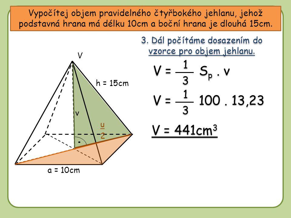 3. Dál počítáme dosazením do vzorce pro objem jehlanu.