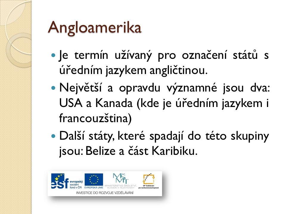 Angloamerika Je termín užívaný pro označení států s úředním jazykem angličtinou.