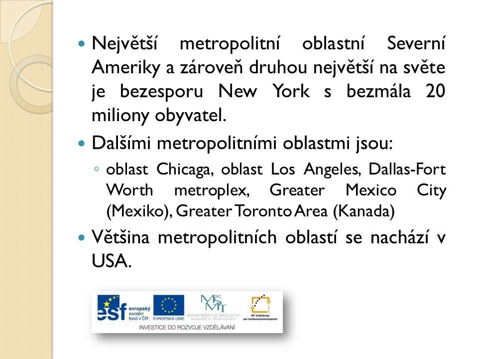 Dalšími metropolitními oblastmi jsou: