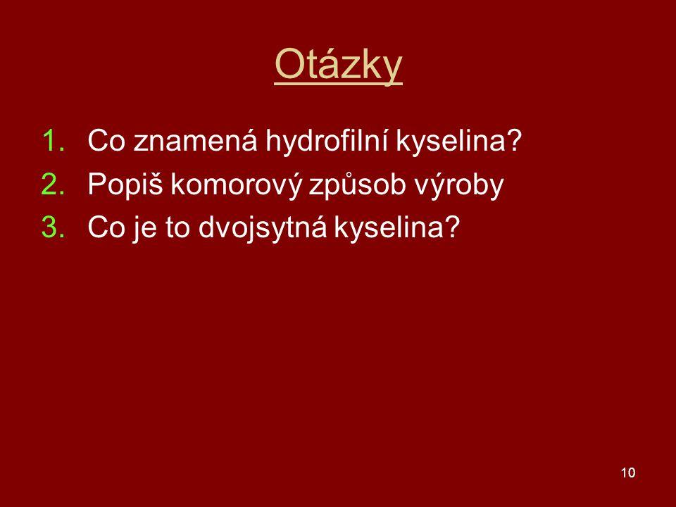 Otázky Co znamená hydrofilní kyselina Popiš komorový způsob výroby