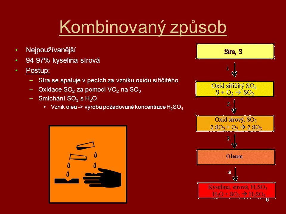 Kombinovaný způsob Nejpoužívanější 94-97% kyselina sírová Postup: