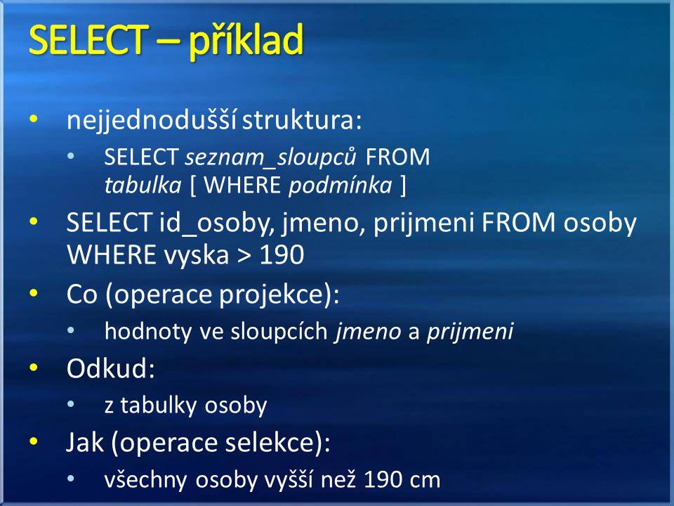 SELECT – příklad nejjednodušší struktura: