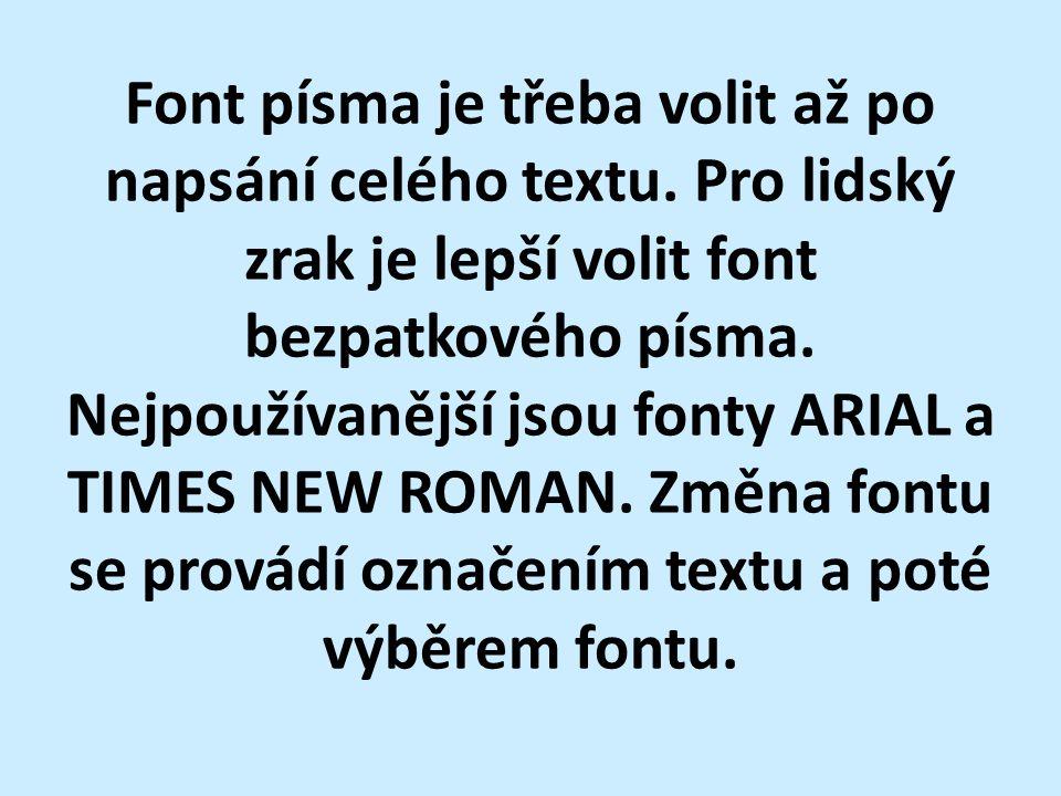 Font písma je třeba volit až po napsání celého textu