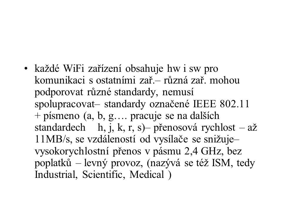 každé WiFi zařízení obsahuje hw i sw pro komunikaci s ostatními zař