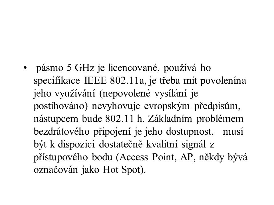 pásmo 5 GHz je licencované, používá ho specifikace IEEE 802