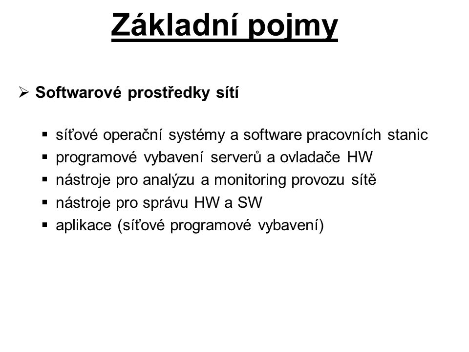 Základní pojmy Softwarové prostředky sítí