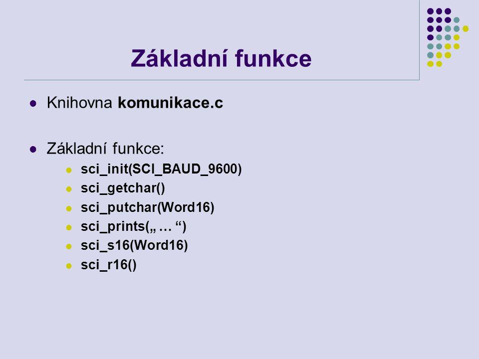 Základní funkce Knihovna komunikace.c Základní funkce: