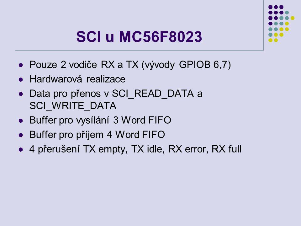 SCI u MC56F8023 Pouze 2 vodiče RX a TX (vývody GPIOB 6,7)