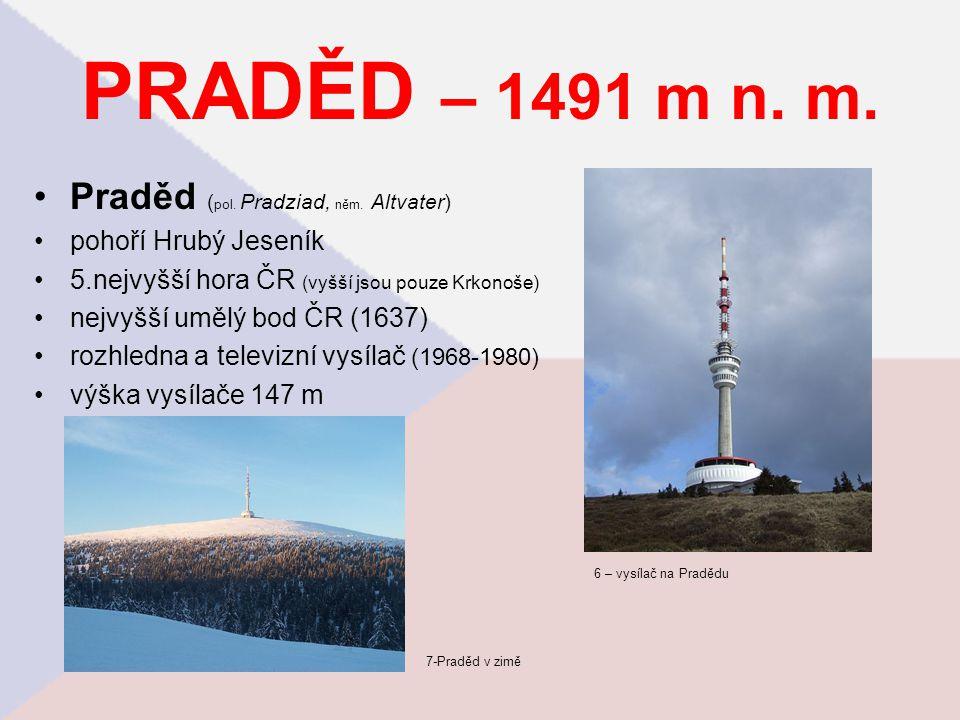 PRADĚD – 1491 m n. m. Praděd (pol. Pradziad, něm. Altvater)