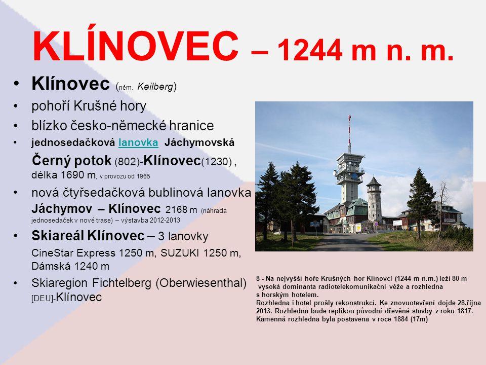 KLÍNOVEC – 1244 m n. m. Klínovec (něm. Keilberg) pohoří Krušné hory