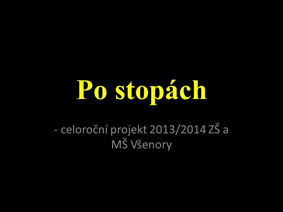 - celoroční projekt 2013/2014 ZŠ a MŠ Všenory
