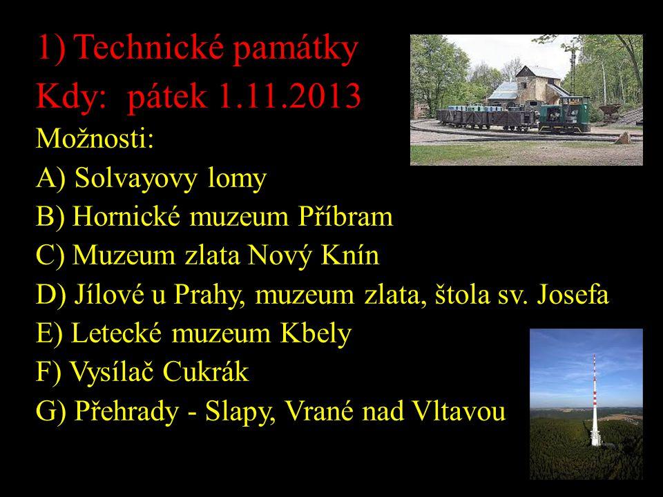 Technické památky Kdy: pátek 1.11.2013 Možnosti: A) Solvayovy lomy