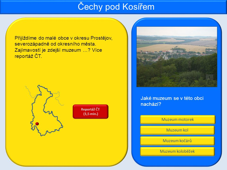 Čechy pod Kosířem Přijíždíme do malé obce v okresu Prostějov, severozápadně od okresního města. Zajímavostí je zdejší muzeum … Více reportáž ČT.