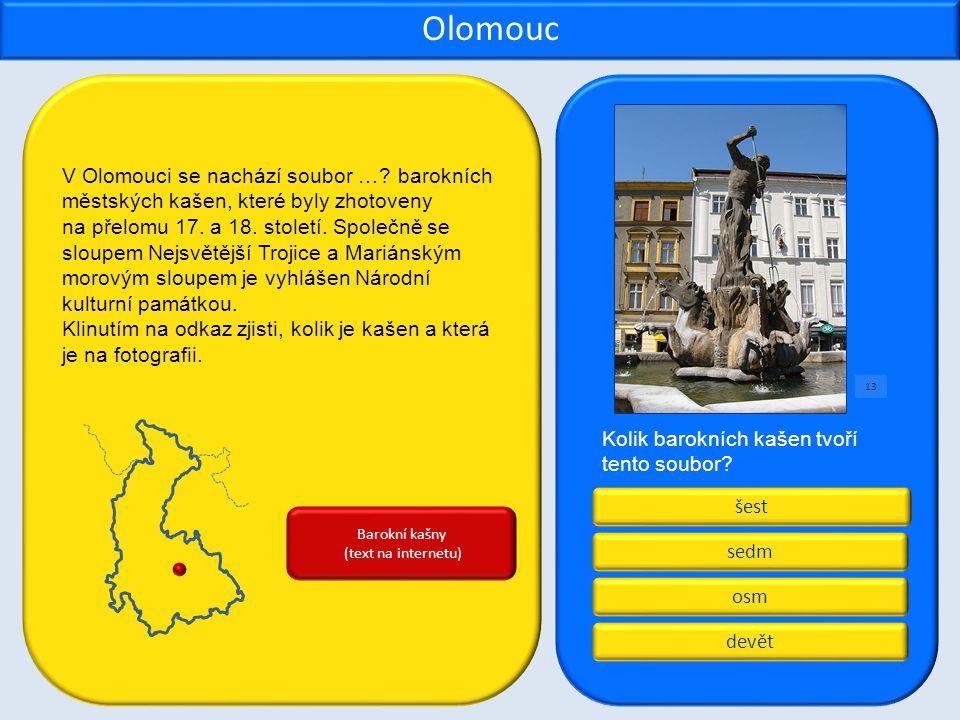Olomouc V Olomouci se nachází soubor … barokních městských kašen, které byly zhotoveny.