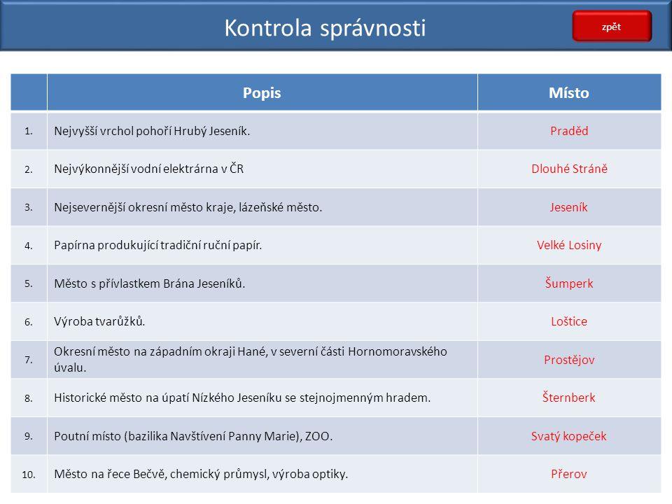 Kontrola správnosti Popis Místo Nejvyšší vrchol pohoří Hrubý Jeseník.