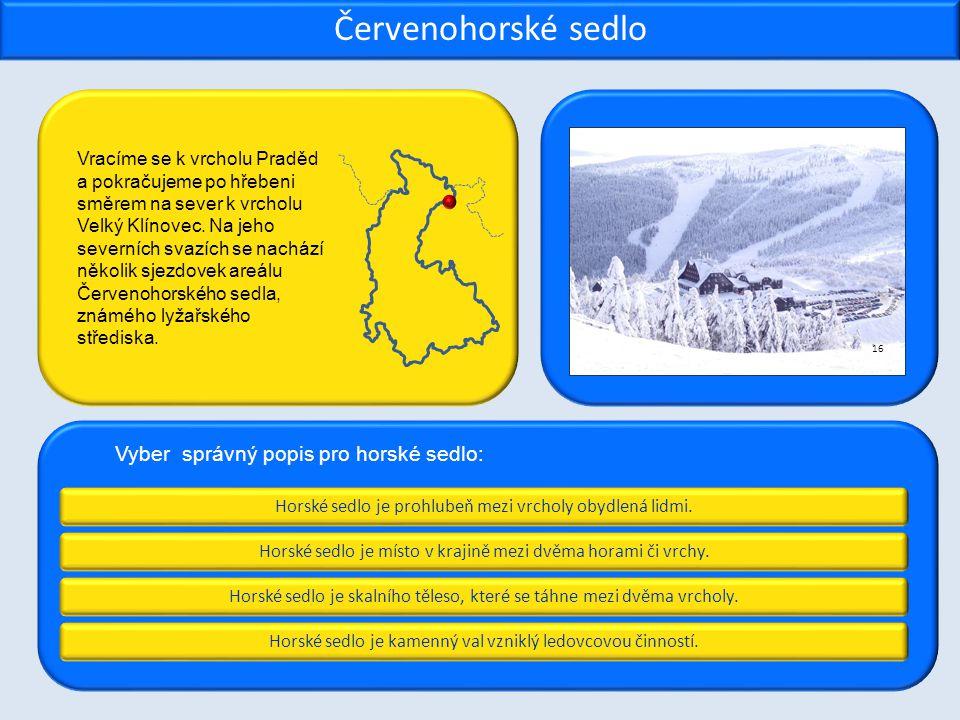 Červenohorské sedlo Vyber správný popis pro horské sedlo: