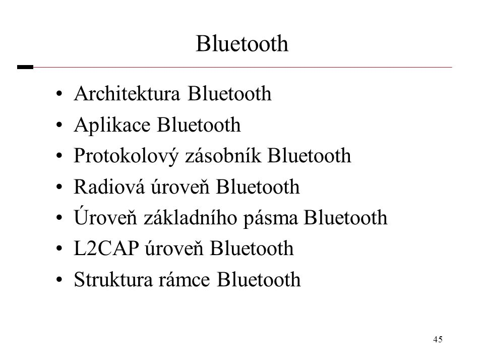 Bluetooth Architektura Bluetooth Aplikace Bluetooth