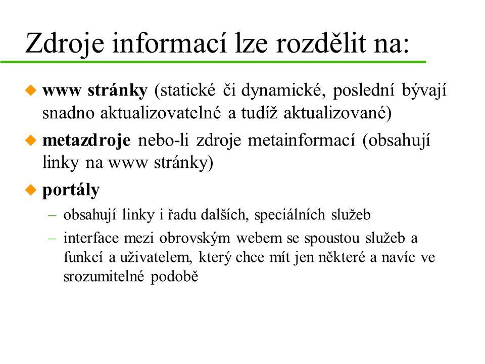 Zdroje informací lze rozdělit na: