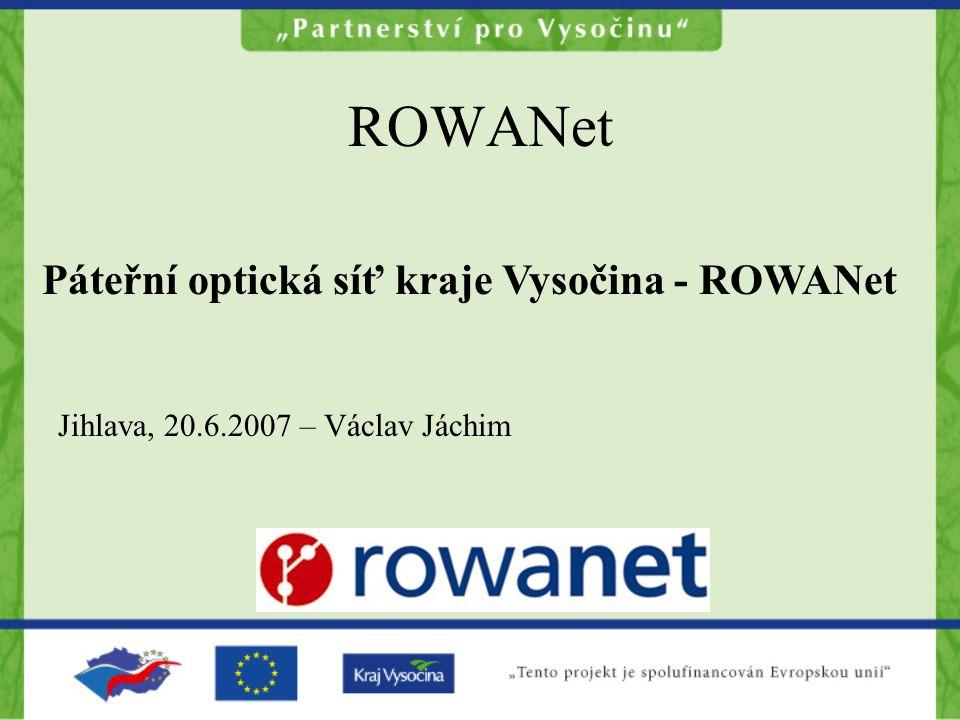 ROWANet Páteřní optická síť kraje Vysočina - ROWANet