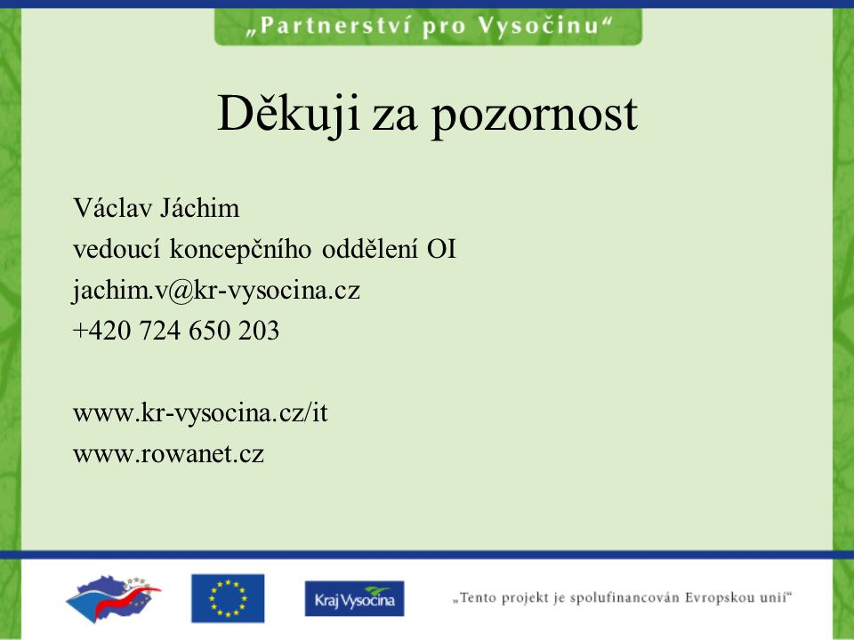 Děkuji za pozornost Václav Jáchim vedoucí koncepčního oddělení OI
