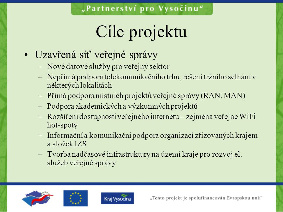 Cíle projektu Uzavřená síť veřejné správy