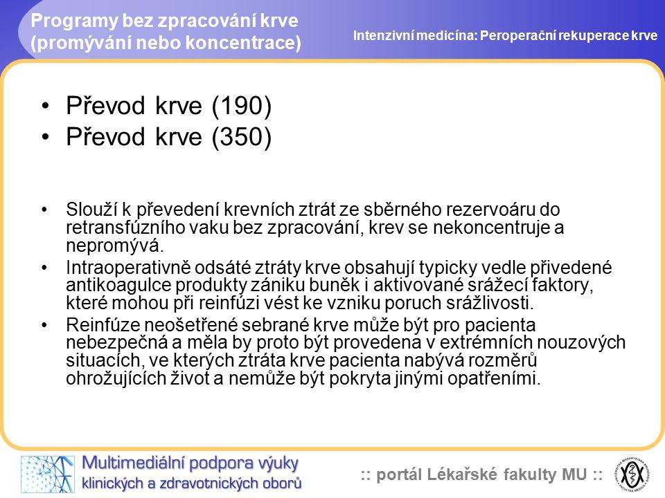 Programy bez zpracování krve (promývání nebo koncentrace)