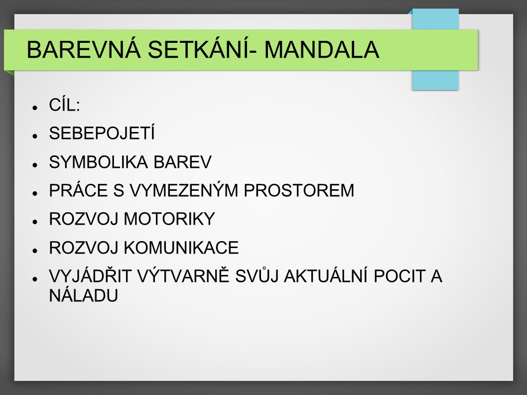 BAREVNÁ SETKÁNÍ- MANDALA