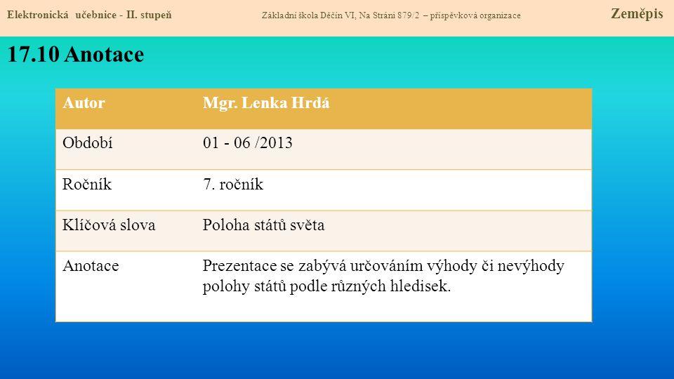17.10 Anotace Autor Mgr. Lenka Hrdá Období 01 - 06 /2013 Ročník