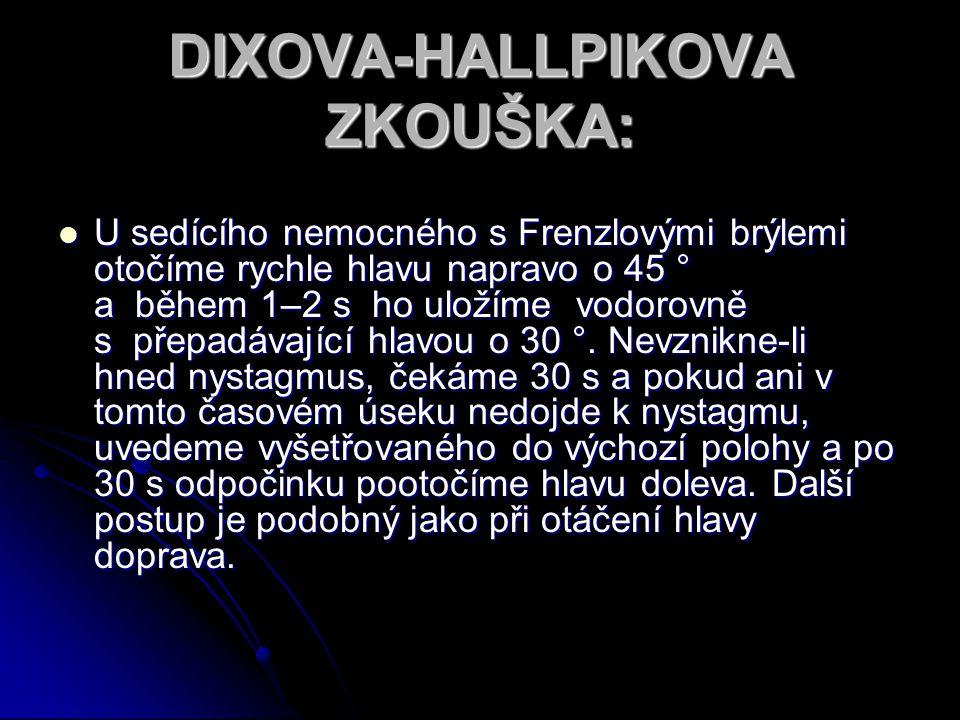 DIXOVA-HALLPIKOVA ZKOUŠKA: