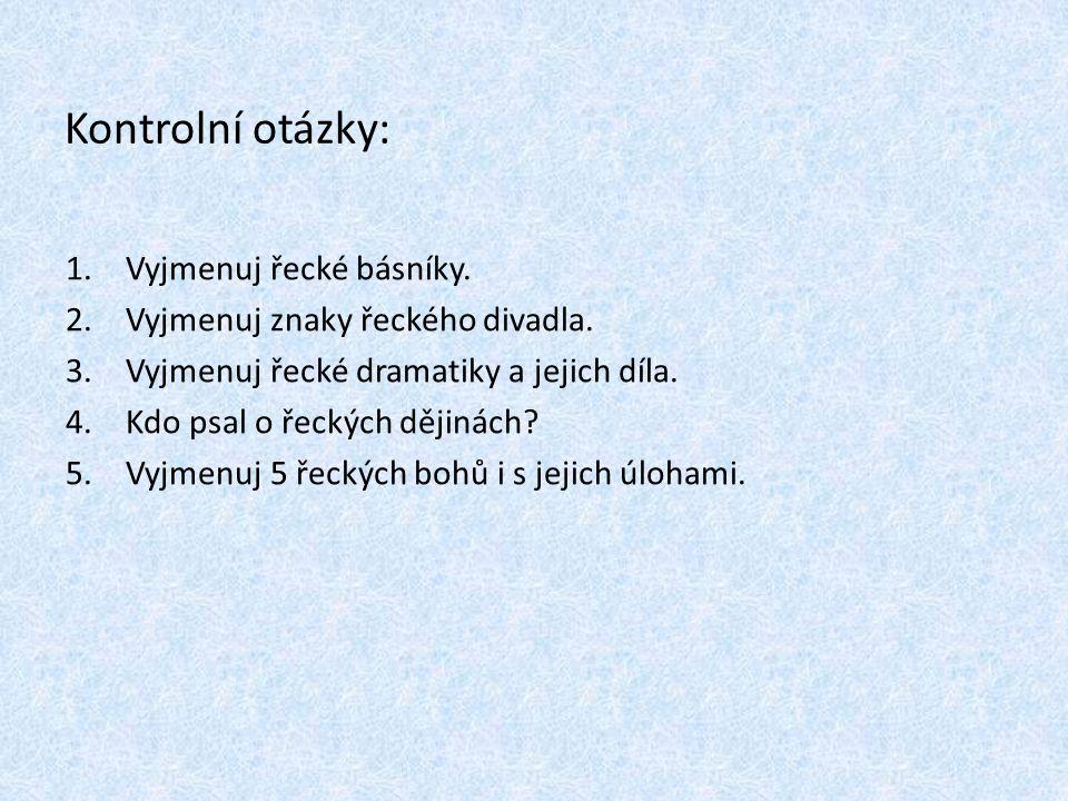 Kontrolní otázky: Vyjmenuj řecké básníky.