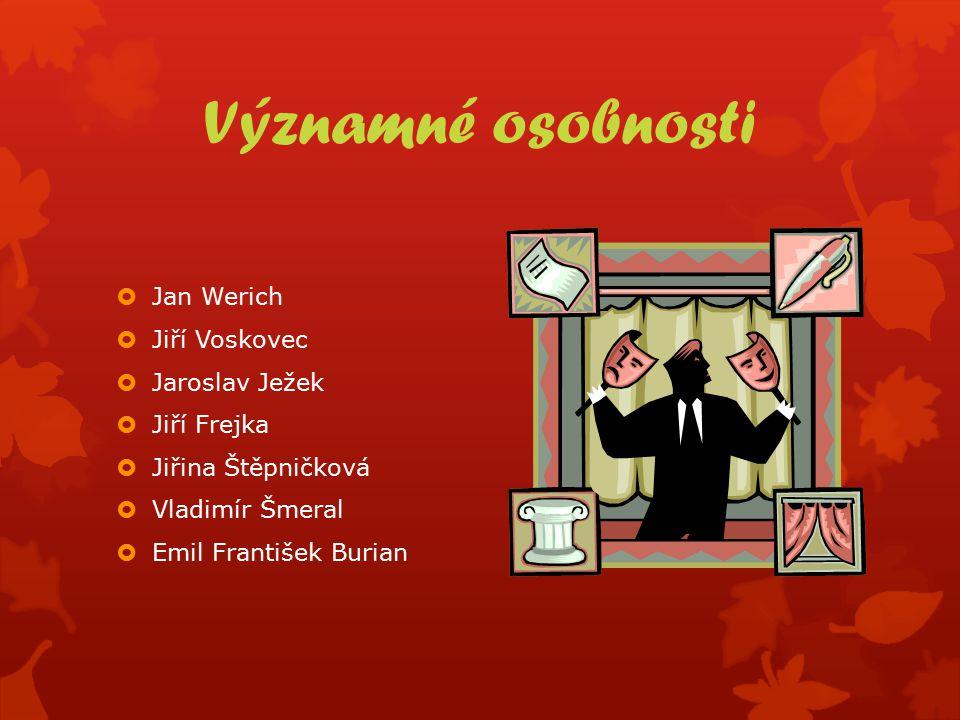 Významné osobnosti Jan Werich Jiří Voskovec Jaroslav Ježek Jiří Frejka