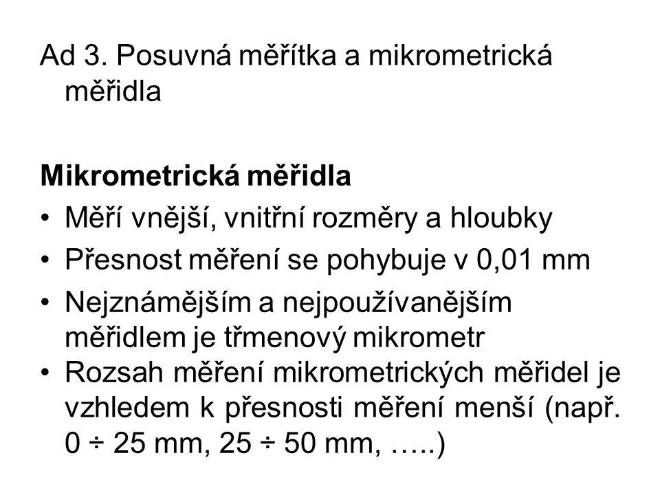 Ad 3. Posuvná měřítka a mikrometrická měřidla