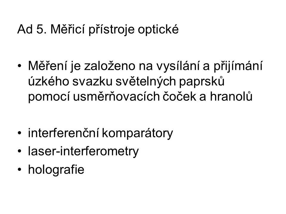 Ad 5. Měřicí přístroje optické