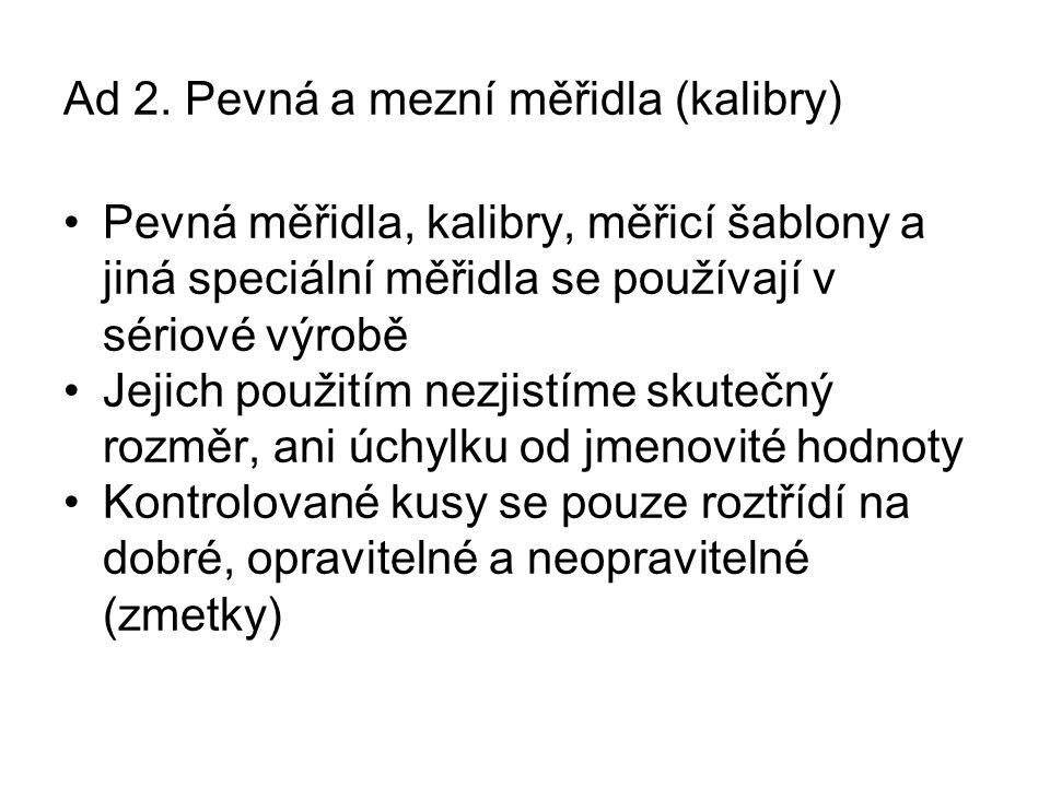 Ad 2. Pevná a mezní měřidla (kalibry)