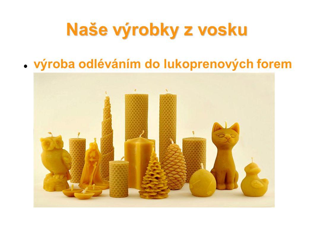 Naše výrobky z vosku výroba odléváním do lukoprenových forem
