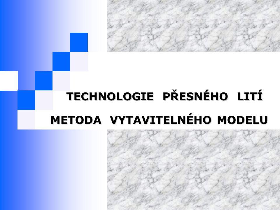 TECHNOLOGIE PŘESNÉHO LITÍ