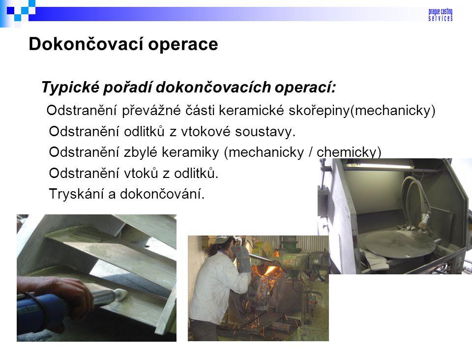 Dokončovací operace Typické pořadí dokončovacích operací: