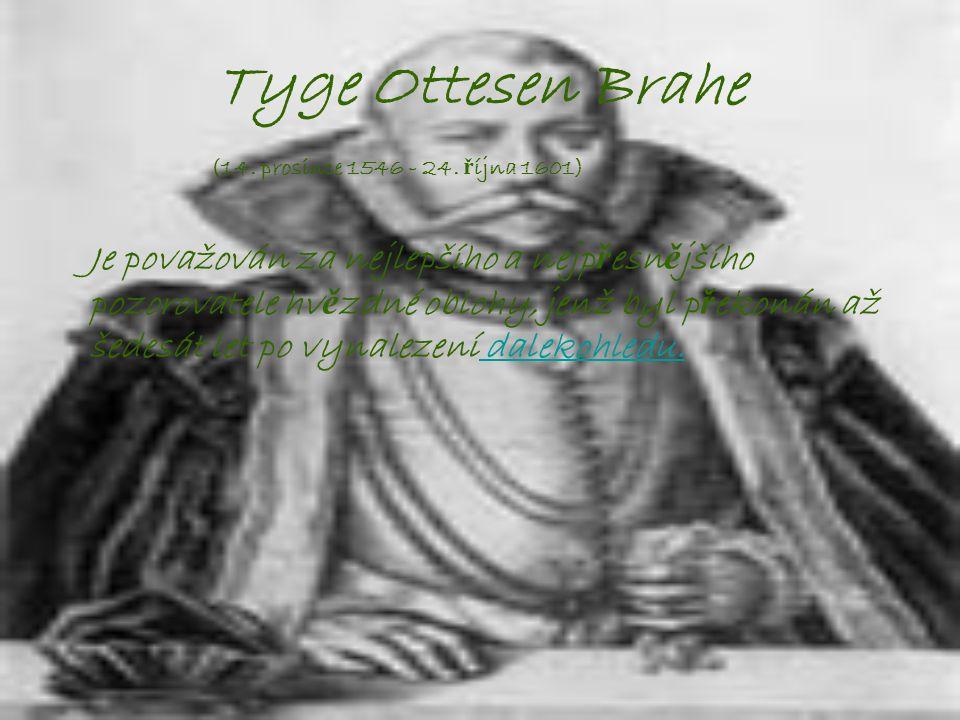 Tyge Ottesen Brahe (14. prosince 1546 - 24. října 1601)