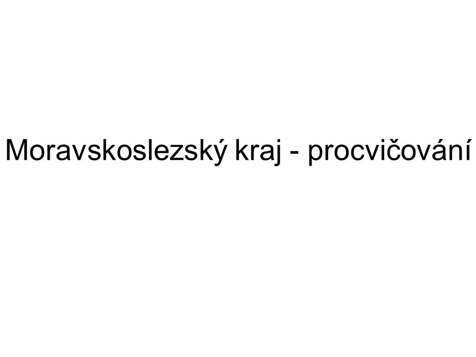Moravskoslezský kraj - procvičování