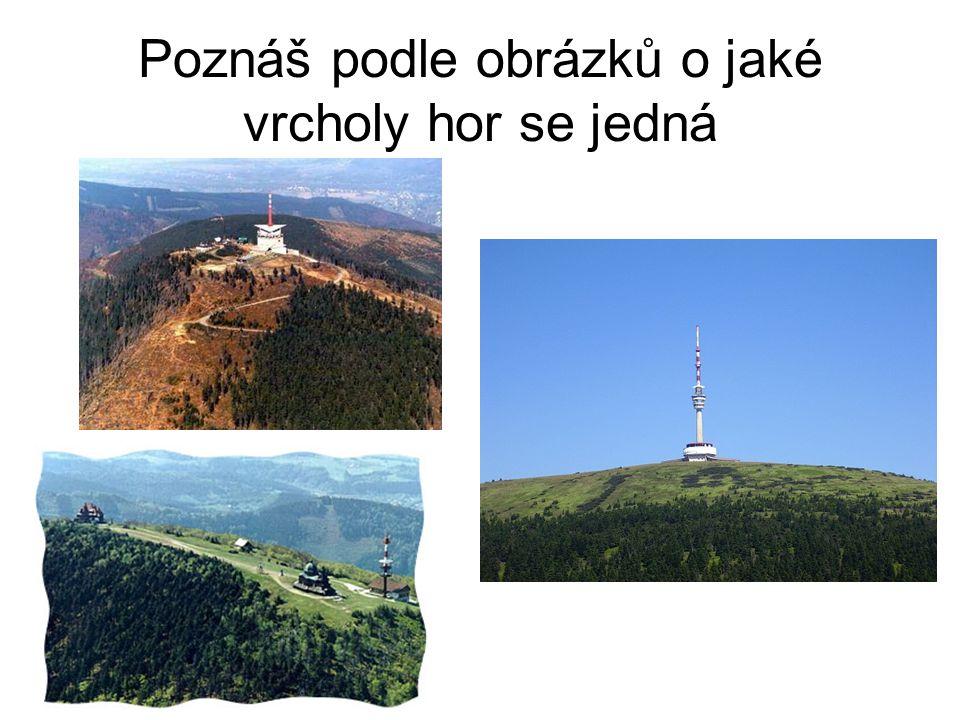 Poznáš podle obrázků o jaké vrcholy hor se jedná