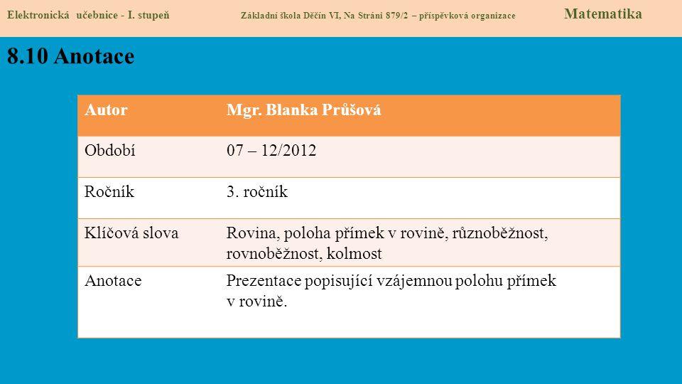 8.10 Anotace Autor Mgr. Blanka Průšová Období 07 – 12/2012 Ročník