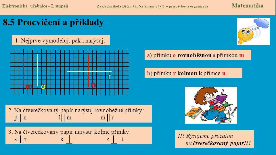 8.5 Procvičení a příklady r n m o 1. Nejprve vymodeluj, pak i narýsuj:
