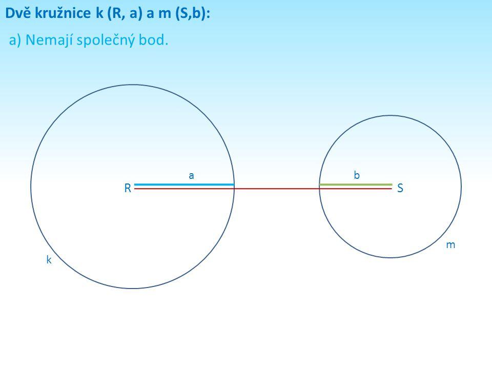 Dvě kružnice k (R, a) a m (S,b):