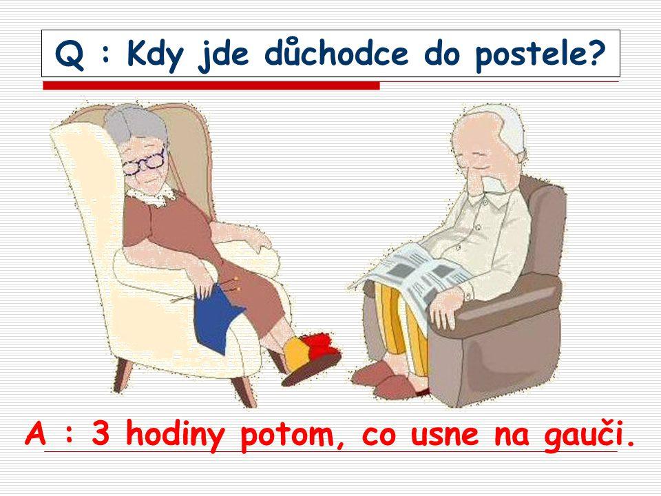 Q : Kdy jde důchodce do postele