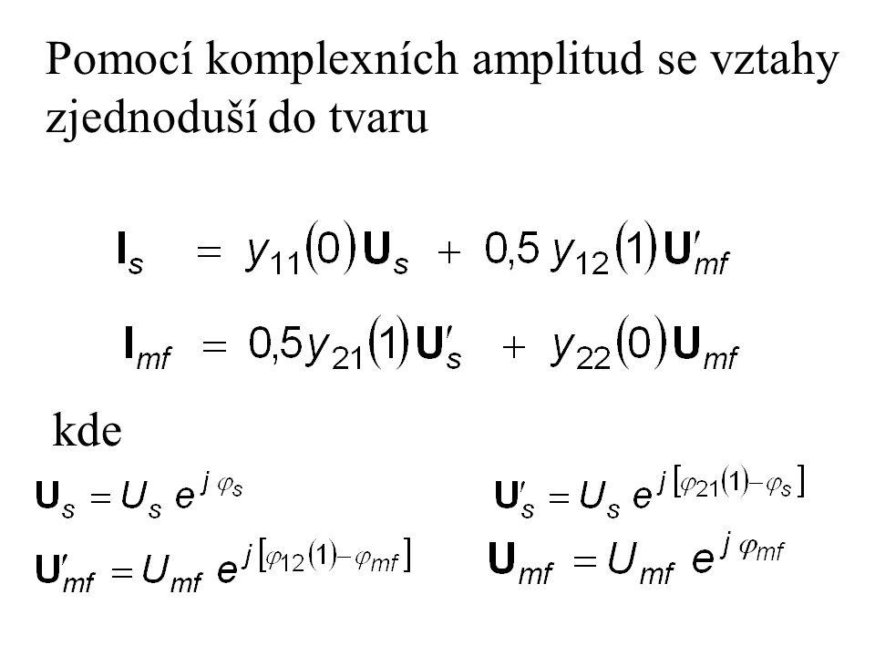 Pomocí komplexních amplitud se vztahy zjednoduší do tvaru