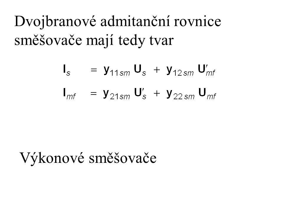 Dvojbranové admitanční rovnice směšovače mají tedy tvar