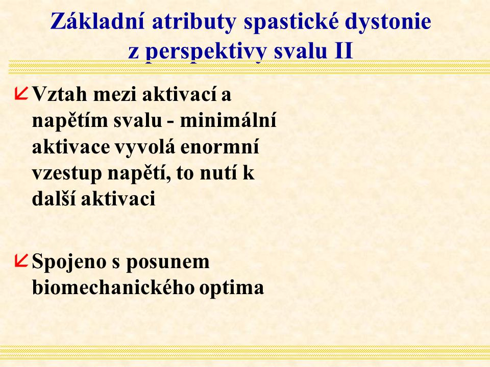 Základní atributy spastické dystonie z perspektivy svalu II