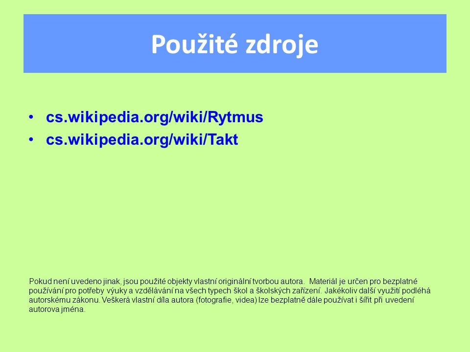 Použité zdroje cs.wikipedia.org/wiki/Rytmus