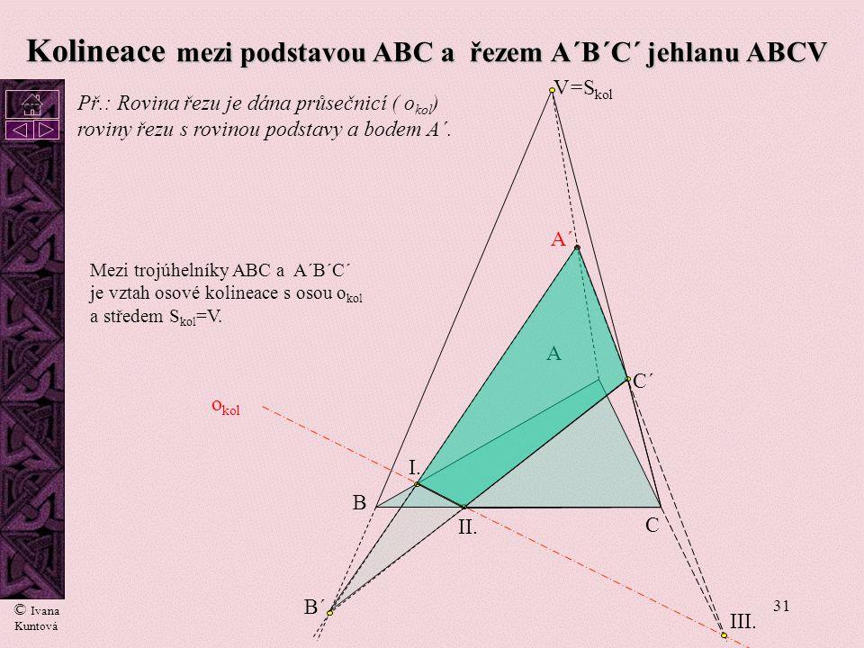 Kolineace mezi podstavou ABC a řezem A´B´C´ jehlanu ABCV